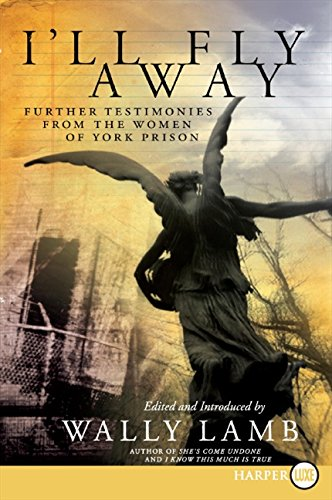9780061430688: I'll Fly Away: Further Testimonies from the Women of York Prison