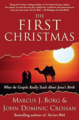9780061430718: The First Christmas: What the Gospels Really Teach About Jesus's Birth