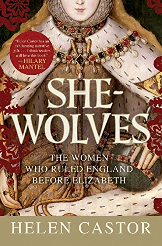 9780061430763: She-Wolves: The Women Who Ruled England Before Elizabeth