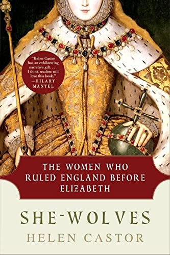 9780061430770: She-Wolves: The Women Who Ruled England Before Elizabeth