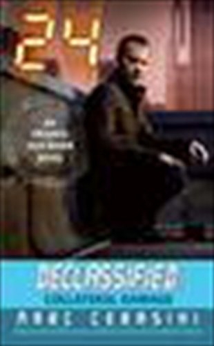 9780061431180: Collateral Damage (24 Declassified)
