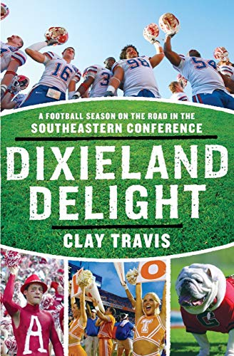 9780061431241: Dixieland Delight: A Football Season on the Road in the Southeastern Conference