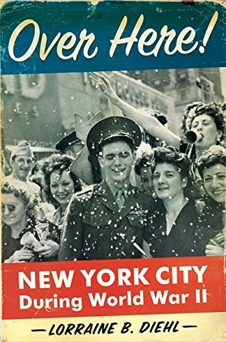 9780061431340: Over Here!: New York City During World War II