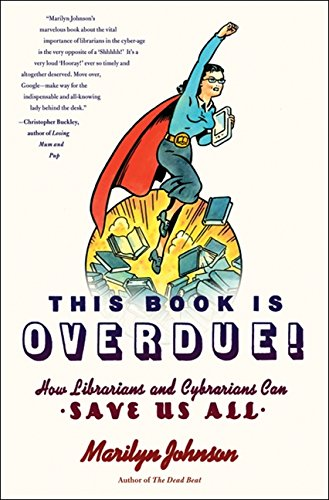 9780061431609: This Book Is Overdue!: How Librarians and Cybrarians Can Save Us All