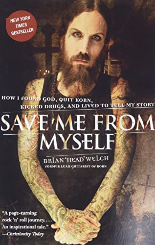 9780061431647: Save Me from Myself: How I Found God, Quit Korn, Kicked Drugs, and Lived to Tell My Story
