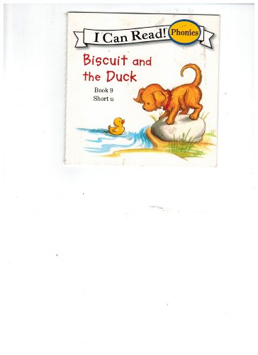 9780061432002: Biscuit and the Duck (I Can Read. Phonics. Book 9. Short 'u')