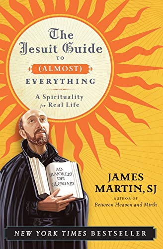 9780061432699: The Jesuit Guide to (Almost) Everything: A Spirituality for Real Life
