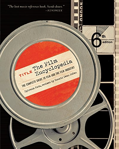 9780061432859: The Film Encyclopedia 6e: The Complete Guide to Film and the Film Industry