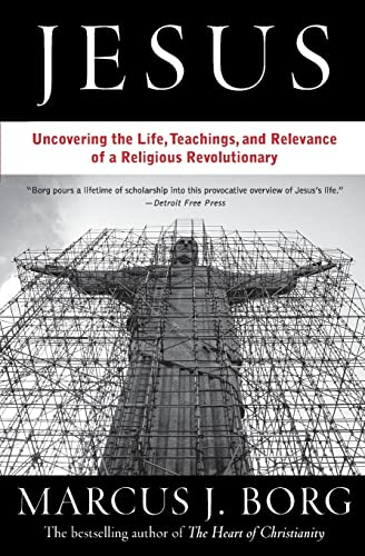 9780061434341: Jesus: The Life, Teachings, and Relevance of a Religious Revolutionary: Uncovering the Life, Teachings, and Relevance of a Religious Revolutionary