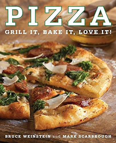 9780061434457: Pizza: Grill It, Bake It, Love It!
