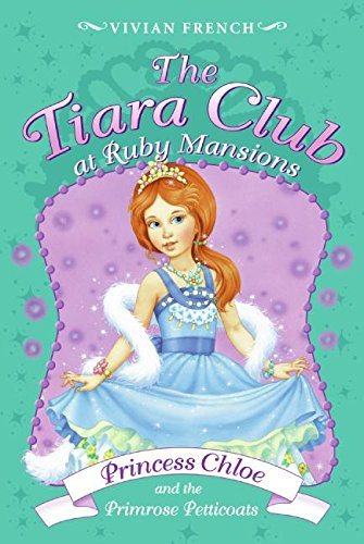 9780061434846: Princess Chloe and the Primrose Petticoats (Tiara Club)
