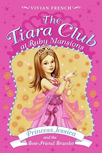 9780061434853: Tiara Club at Ruby Mansions 2: Princess Jessica and the Best-Friend Bracelet, T