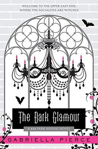 9780061434907: The Dark Glamour: A 666 Park Avenue Novel
