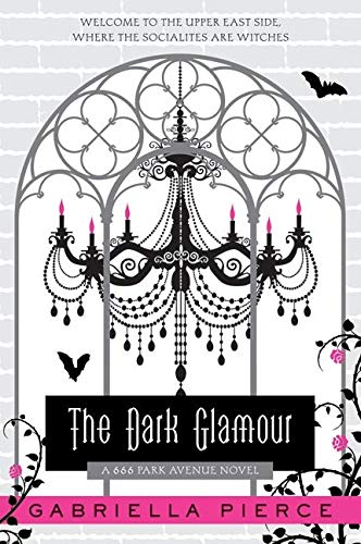 9780061434907: The Dark Glamour: A 666 Park Avenue Novel