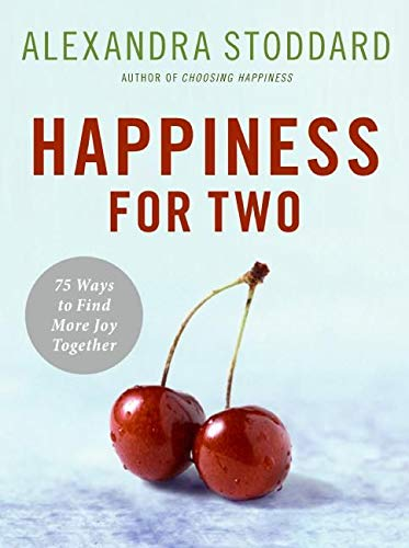 9780061435638: Happiness for Two: 75 Secrets for Finding More Joy Together