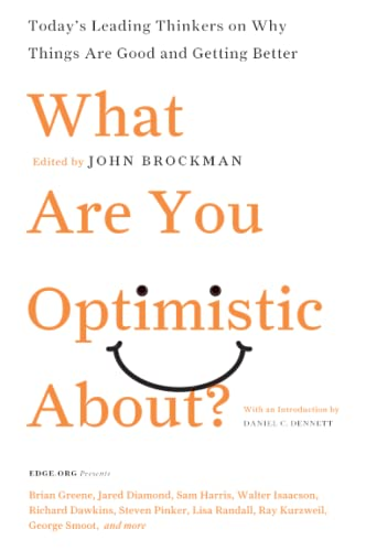 9780061436932: What Are You Optimistic About?: Today's Leading Thinkers on Why Things Are Good and Getting Better