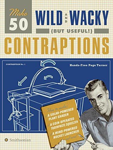 9780061437762: Make 50 Wild and Wacky (but Useful!) Contraptions