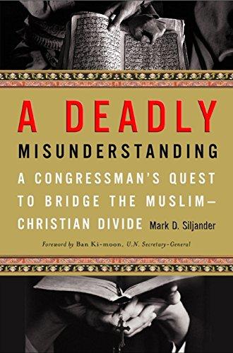 9780061438288: A Deadly Misunderstanding: A Congressman's Quest to Bridge the Muslim-Christian Divide