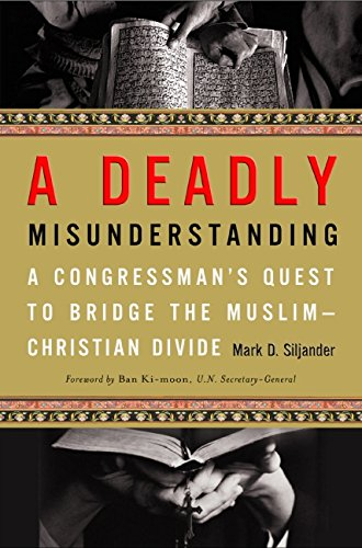 9780061438288: A Deadly Misunderstanding: A Congressman's Quest to Bridge the Muslim-Christian Divide