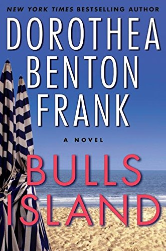 Bulls Island: Dorothea Benton Frank