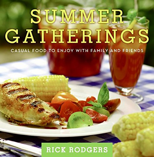 Summer Gatherings: Casual Food to Enjoy with Family and Friends (Seasonal Gatherings) (0061438502) by Rick Rodgers