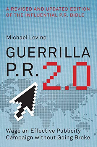 9780061438523: Guerrilla P.R. 2.0: Wage an Effective Publicity Campaign Without Going Broke