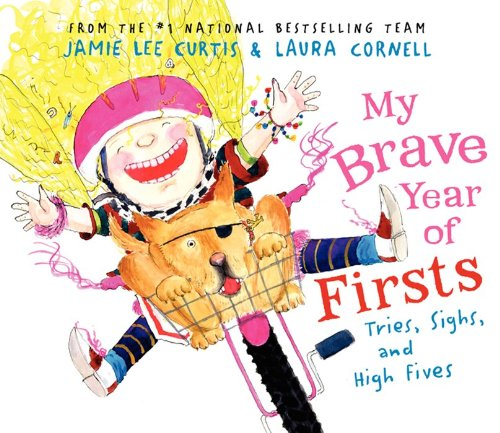 My Brave Year of Firsts: Tries, Sighs, and High Fives: Curtis, Jamie Lee