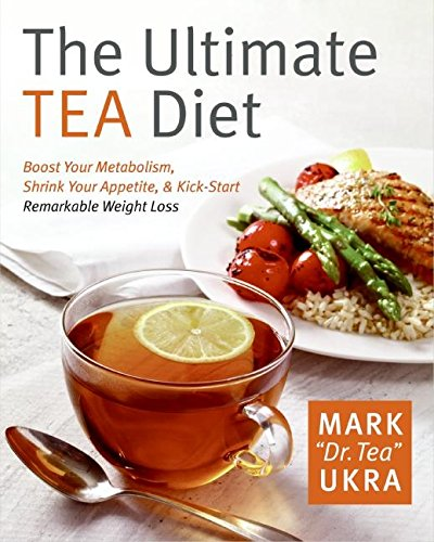 9780061441752: The Ultimate Tea Diet: How Tea Can Boost Your Metabolism, Shrink Your Appetite, and Kick-Start Remarkable Weight Loss