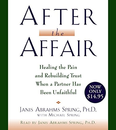9780061441837: After the Affair: Healing the Pain and Rebuilding Trust When a Partner Has Been Unfaithful