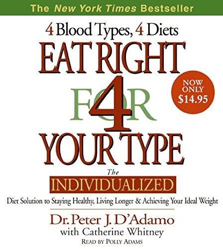 9780061441844: Eat Right for Your Type: The Individualized Diet Solution to Staying Healthy, Living Longer and Achieving Your Ideal Weight