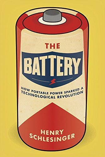 9780061442933: The Battery: How Portable Power Sparked a Technological Revolution