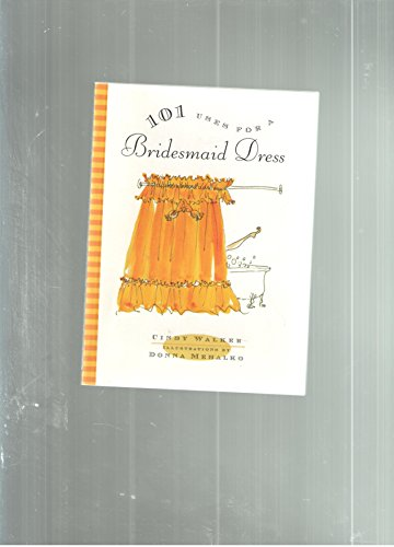 9780061443701: 101 Uses for a Bridesmaid Dress
