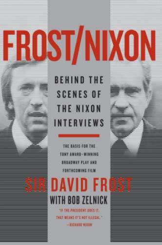 9780061445866: Frost/Nixon: Behind the Scenes of the Nixon Interviews