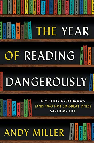 9780061446184: The Year of Reading Dangerously: How Fifty Great Books (and Two Not-So-Great Ones) Saved My Life
