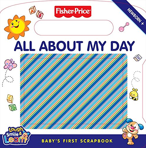 9780061447686: All about My Day: Baby's First Scrapbook [With Mirror and Photo Sleeves] (Fisher-Price)
