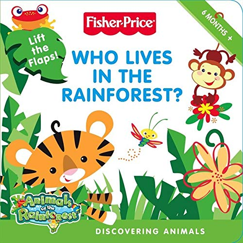 9780061447709: Fisher-Price: Who Lives in the Rainforest?: Discovering Animals