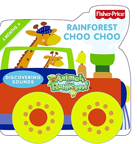 9780061448843: Fisher-Price: Rainforest Choo Choo: Discovering Sounds