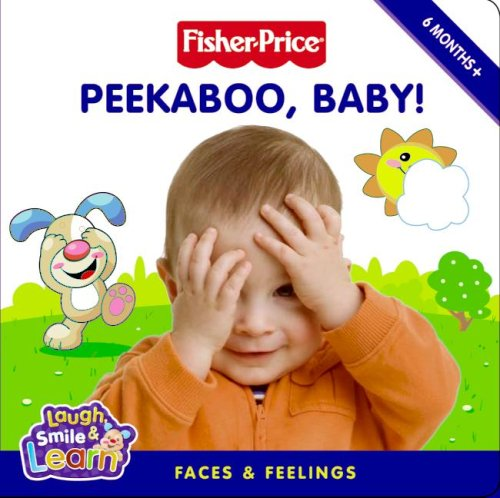 9780061448850: Peekaboo, Baby!: Faces & Feelings (Fisher-Price Laugh, Smile & Learn)