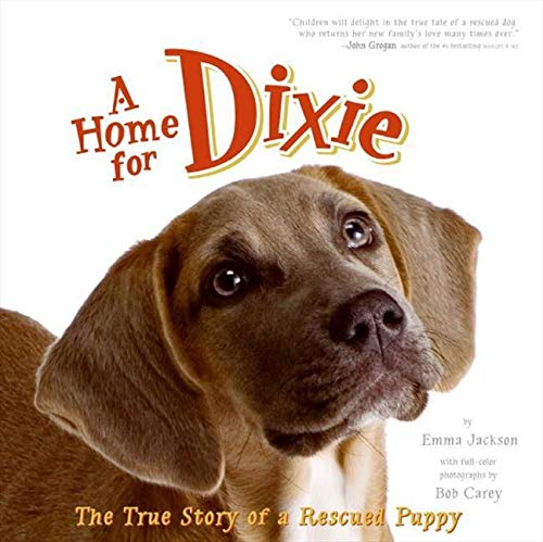 9780061449642: A Home for Dixie: The True Story of a Rescued Puppy