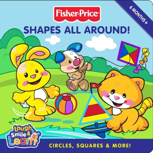 9780061450112: Shapes All Around!: Circles, Squares & More! (Fisher-Price Laugh, Smile & Learn)