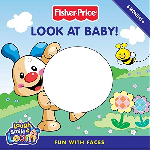 9780061450310: Look at Baby!: Fun with Faces (Fisher-Price Laugh, Smile & Learn)
