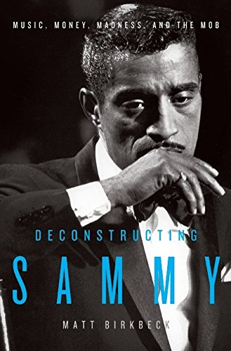 9780061450662: Deconstructing Sammy: Music, Money, Madness, and the Mob