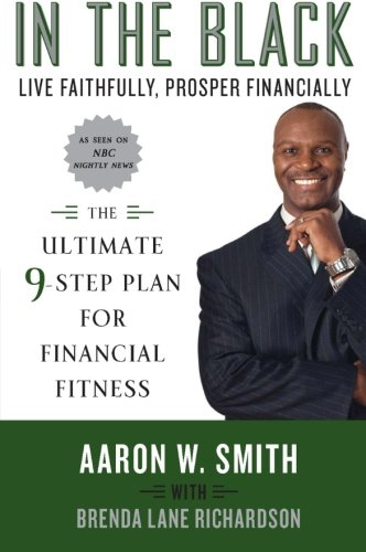 9780061450693: In the Black: Live Faithfully, Prosper Financially: The Ultimate 9-Step Plan for Financial Fitness