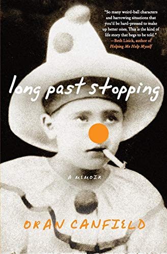 9780061450761: Long Past Stopping: A Memoir