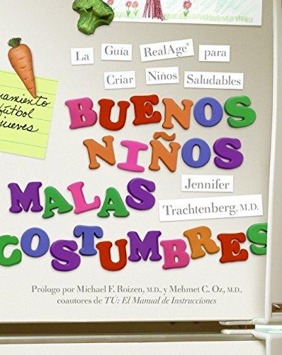 9780061450822: Buenos Ninos, Malas Costumbres: La guia RealAge para criar ninos saludables (Spanish Edition)