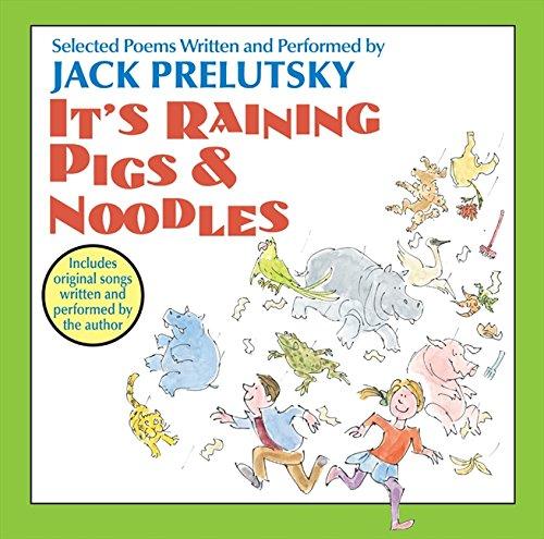 It's Raining Pigs & Noodles: Prelutsky, Jack