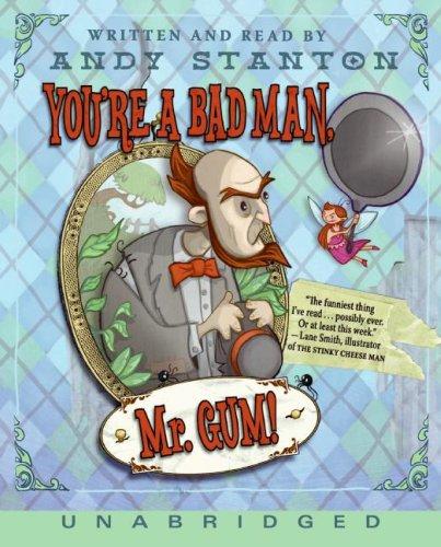 9780061451447: You're a Bad Man, Mr. Gum! Unabridged CD