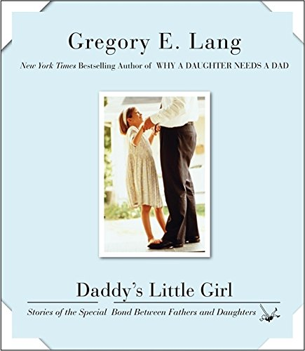 9780061451492: Daddy's Little Girl: Stories of the Special Bond Between Fathers and Daughters