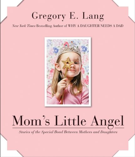 9780061451508: Mom's Little Angel: Stories of the Special Bond Between Mothers and Daughters