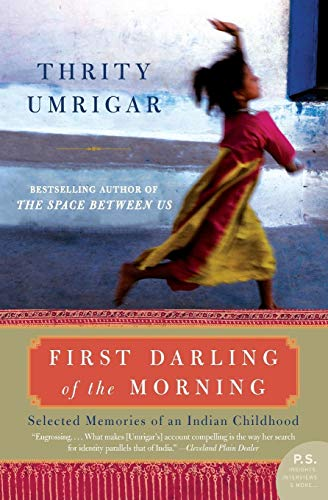 First Darling of the Morning: Selected Memories: Umrigar, Thrity